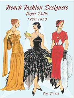 French Fashion Designers Paper Dolls: 1900-1950 (Dover Paper Dolls) Mobi Download Book
