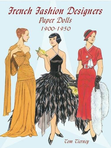 Fashions Paper - French Fashion Designers Paper Dolls: 1900-1950 (Dover Paper Dolls)