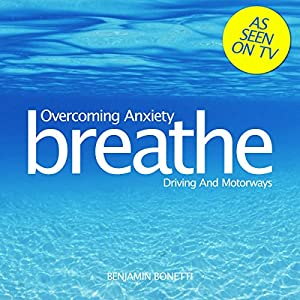 Breathe - Overcoming Anxiety: Driving and Motorways Speech