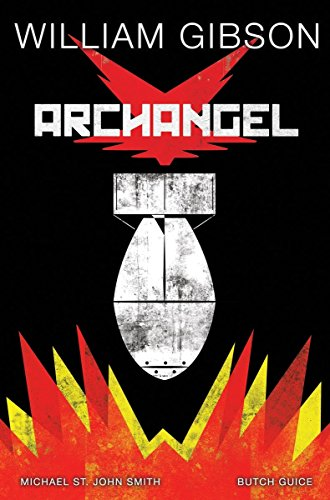 William Gibson's Archangel Graphic Novel [William Gibson - Michael St. John Smith] (Tapa Dura)