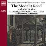 Moonlit Road and Other Chilling Stories | Ambrose Bierce,B. M. Croker, Le Fanu