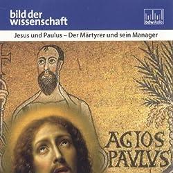 Jesus und Paulus. Der Märtyrer und sein Manager
