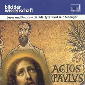 Jesus und Paulus. Der Märtyrer und sein Manager Hörbuch