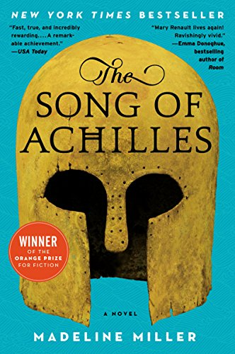 The Song of Achilles: A Novel by [Miller, Madeline]