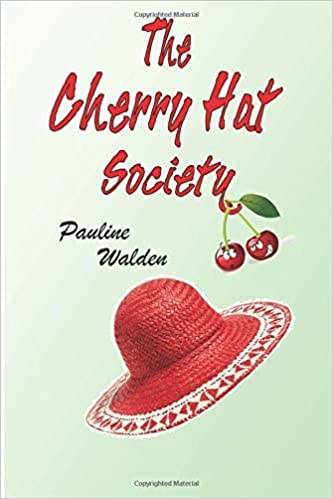 The Cherry Hat Society by Pauline Walden (2015-11-12)