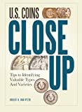 img - for U.S. Coins Close Up: Tips to Identifying Valuable Types and Varieties book / textbook / text book