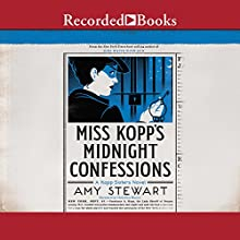 Miss Kopp's Midnight Confessions Audiobook by Amy Stewart Narrated by Christina Moore