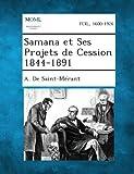 Samana et Ses Projets de Cession 1844-1891, A. De Saint-Mérant, 1287349633
