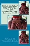 img - for The Achuar of the Pastaza River: A Glimpse into Their Rainforest World book / textbook / text book