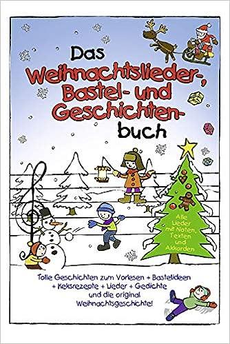 10 Besten Weihnachtslieder.Das Weihnachtslieder Bastel Und Geschichten Buch Mit Keksrezepten