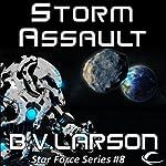 Storm Assault: Star Force, Book 8 | B.V. Larson