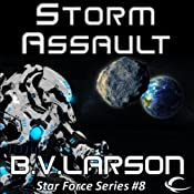 Storm Assault: Star Force, Book 8 | B.V. Larson