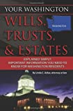 Your Washington Wills, Trusts, and Estates Explained Simply, Linda C. Ashar, 160138422X