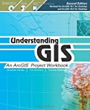 img - for Understanding GIS: An ArcGIS Project Workbook by Harder Christian Ormsby Tim Balstrom Thomas (2011-07-01) Paperback book / textbook / text book