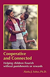 Cooperative and Connected: Helping Children Flourish Without Punishments or Rewards