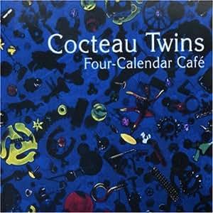 Cocteau Twins Four Calender Cafe Amazon Com Music