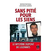 Sans Pitié Pour les Siens le Mystère Dupont de Ligonnès