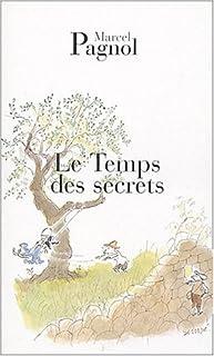 Souvenirs d'enfance [vol.3] : Le temps des secrets, Pagnol, Marcel
