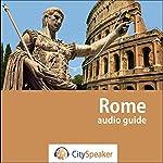 Rome (Audio Guide CitySpeaker)   Marlène Duroux,Olivier Maisonneuve