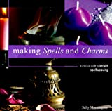 img - for Making Spells and Charms: A Practical Guide to Simple Spellweaving book / textbook / text book