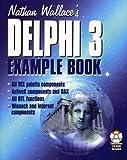 The Delphi 3 Example Book, Nathan Wallace, 1556224907