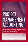 img - for Project Management Accounting: Budgeting, Tracking, and Reporting Costs and Profitability book / textbook / text book