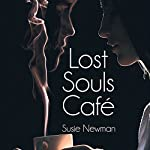 Lost Souls Cafe | Susie Newman