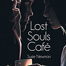 Lost Souls Cafe Audiobook by Susie Newman Narrated by Cristin Rivera