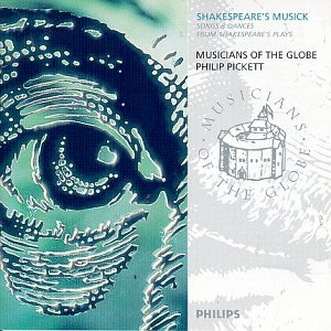 Shakespeare's Musick (Songs & Dances from Shakespeare's Plays) / Pickett, Musicians of the - Globe Dancing