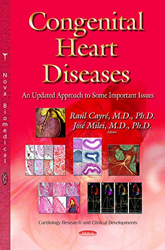 Congenital Heart Diseases: An Updated Approach to Some Important Issues (Cardiology Research and Clinical Developments)