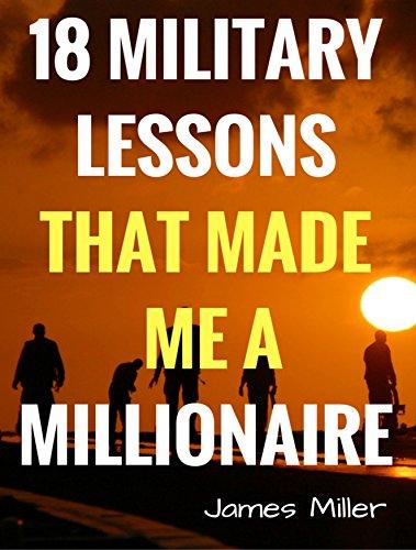 Amazon com: 18 MILITARY LESSONS THAT MADE ME A MILLIONAIRE: Secrets