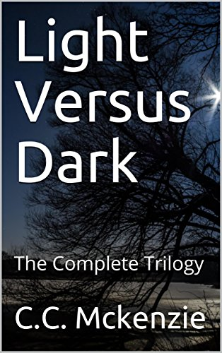 Light Versus Dark: The Complete Trilogy (Krystalei and Cenneth)