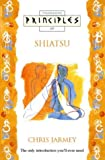 Principles of Shiatsu, Chris Jarmey, 0722533624