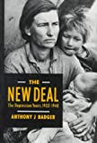 The New Deal, Anthony J. Badger, 0374521743