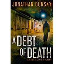 A Debt of Death (Private Investigator Adam Lapid Historical Mystery, Thriller, and Suspense series Book 4)