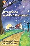 Oma und Ich und Die Zeit Am Kamin, Regina Meier Zu Verl and Elke Bräunling, 1494328062