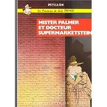 JACK PALMER : MISTER PALMER ET DE DOCTEUR SUPERMARKETSTEIN