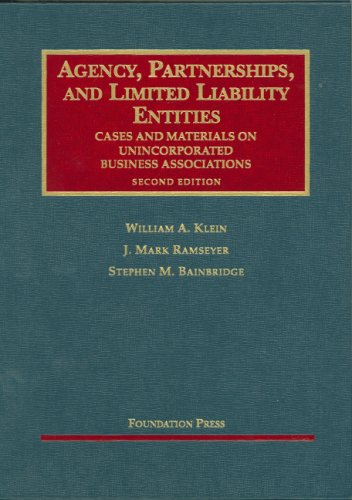 Agency, Partnerships, And Limited Liability Entities: Unincorparated Business Associations (University Casebook)