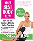 Your Best Body Now: Look and Feel Fabulous at Any Age the Eat-Clean Way