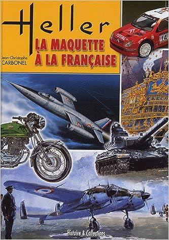 Lire un Heller : la maquette à la Française pdf, epub ebook