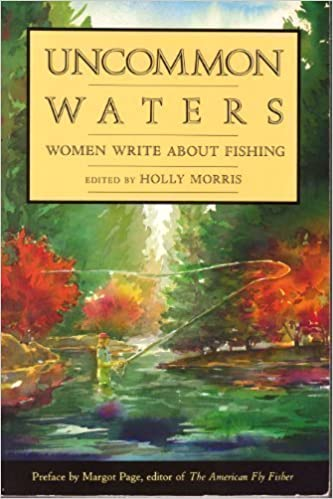 Book Uncommon Waters: Women Write About Fishing (1991-10-03)