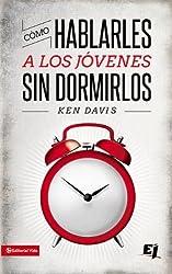 Cómo hablarles a los jóvenes sin dormirlos (Especialidades Juveniles) (Spanish Edition)