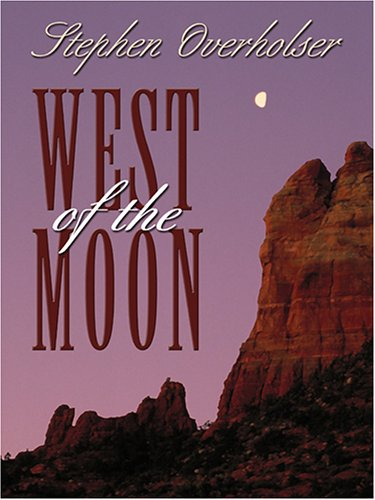 West Of The Moon: A Western Story