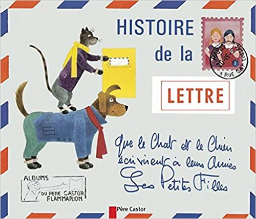 En ligne téléchargement gratuit Histoire de la lettre que le chat et le chien écrivirent à leurs amies les petites filles epub, pdf