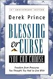 Blessing or Curse, Derek Prince, 0800792807