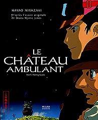 Le château ambulant : Le livre du film par Hayao Miyazaki