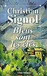 Bleus sont les étés par Signol