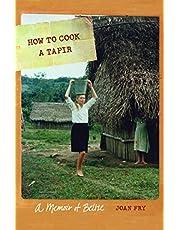 How to Cook a Tapir: A Memoir of Belize