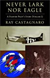 Never Lark nor Eagle, Ray Castagnaro, 1401070132
