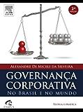Governança Corporativa no Brasil e no Mundo: Teoria e Prática